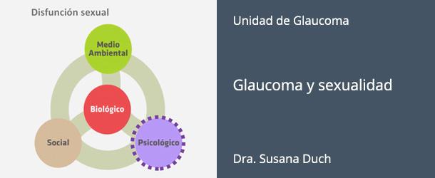 Glaucoma y sexualidad - Dra. Susana Duch - IO·ICO Barcelona