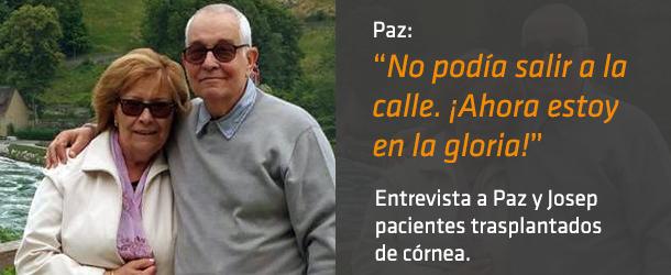 Entrevista: Paz y Josep - Trasplante de córnea - IO ICO Barcelona