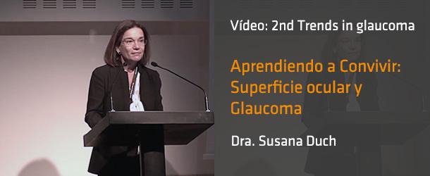 Trends in Glaucoma - Dra. Susana Duch - IO·ICO Barcelona