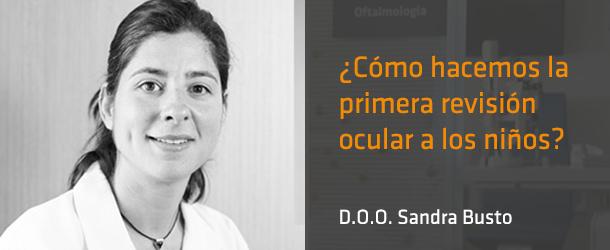 D.O.O. Sandra Bustos - ¿Cómo hacemos la primera revisión a los niños? - IO ICO Barcelona