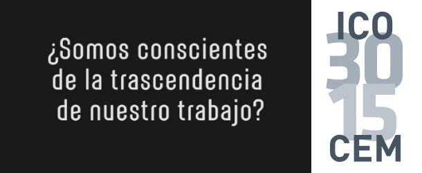 ¿Somos conscientes de la trascendencia de nuestro trabajo? - IO·ICO Barcelona