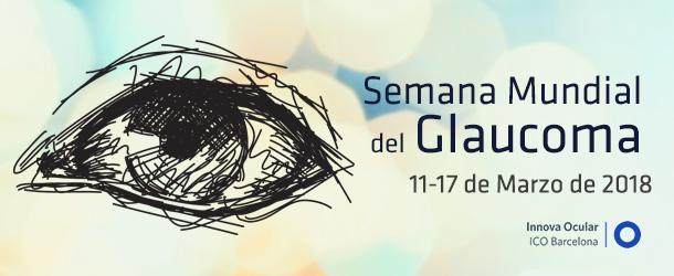 Semana Mundial de Glacuoma 2018 - IO·ICO Barcelona