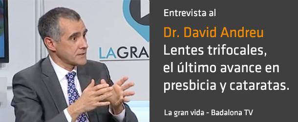 Dr. David Andreu - Lentes Trifocales - ICOftalmología